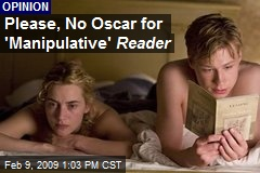 Please, No Oscar for 'Manipulative' Reader