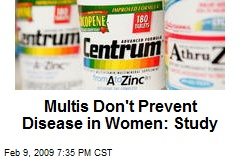 Multis Don't Prevent Disease in Women: Study