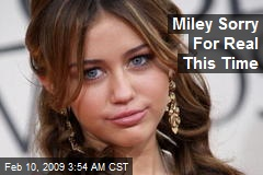 Miley Sorry For Real This Time