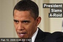 President Slams A-Roid