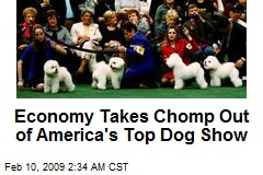 Economy Takes Chomp Out of America's Top Dog Show