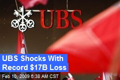 UBS Shocks With Record $17B Loss