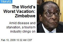 The World's Worst Vacation: Zimbabwe