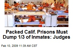 Packed Calif. Prisons Must Dump 1/3 of Inmates: Judges