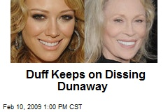 Duff Keeps on Dissing Dunaway