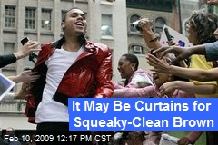 It May Be Curtains for Squeaky-Clean Brown