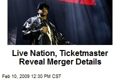Live Nation, Ticketmaster Reveal Merger Details