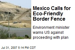 Mexico Calls for Eco-Friendly Border Fence
