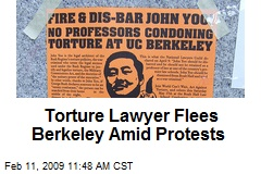 Torture Lawyer Flees Berkeley Amid Protests