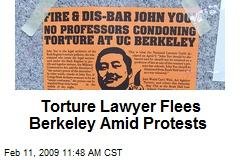 Torture Lawyer Flees Berkeley Amid Protests
