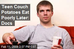 Teen Couch Potatoes Eat Poorly Later: Docs