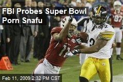 FBI Probes Super Bowl Porn Snafu