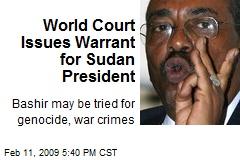 World Court Issues Warrant for Sudan President