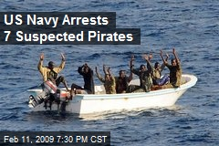 US Navy Arrests 7 Suspected Pirates