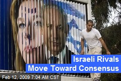 Israeli Rivals Move Toward Consensus