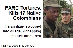 FARC Tortures, Kills 17 Native Colombians
