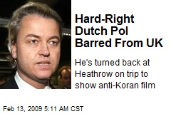 Hard-Right Dutch Pol Barred From UK