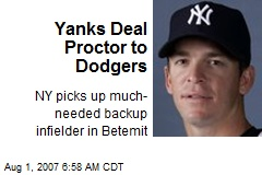 Yanks Deal Proctor to Dodgers