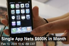 Single App Nets $600K in Month