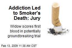 Addiction Led to Smoker's Death: Jury