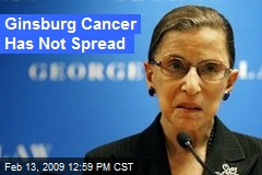 Ginsburg Cancer Has Not Spread