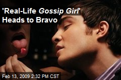 'Real-Life Gossip Girl ' Heads to Bravo