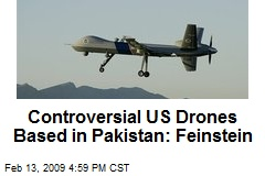 Controversial US Drones Based in Pakistan: Feinstein