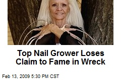 Top Nail Grower Loses Claim to Fame in Wreck