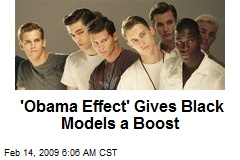 'Obama Effect' Gives Black Models a Boost