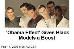 'Obama Effect' Gives Black Models a Boost