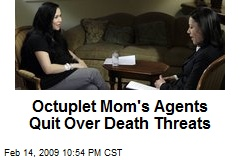 Octuplet Mom's Agents Quit Over Death Threats
