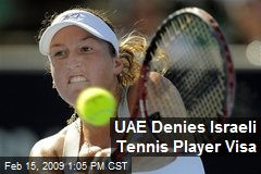 UAE Denies Israeli Tennis Player Visa
