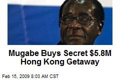 Mugabe Buys Secret $5.8M Hong Kong Getaway