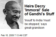 Heirs Decry 'Immoral' Sale of Gandhi's Stuff