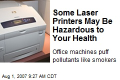 Some Laser Printers May Be Hazardous to Your Health