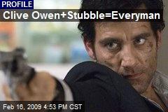 Clive Owen+Stubble=Everyman