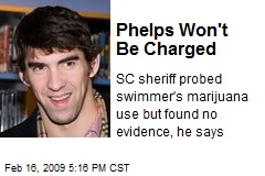 Phelps Won't Be Charged