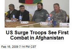 US Surge Troops See First Combat in Afghanistan