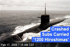 Crashed Subs Carried '1200 Hiroshimas'