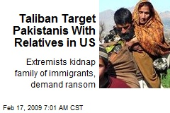 Taliban Target Pakistanis With Relatives in US