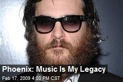 Phoenix: Music Is My Legacy
