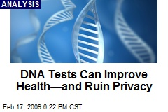 DNA Tests Can Improve Health—and Ruin Privacy