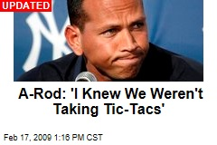 A-Rod: 'I Knew We Weren't Taking Tic-Tacs'