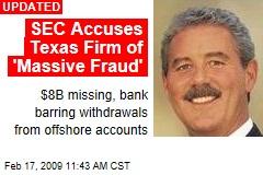 SEC Accuses Texas Firm of 'Massive Fraud'