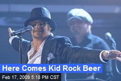 Here Comes Kid Rock Beer