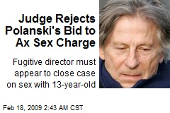 Judge Rejects Polanski's Bid to Ax Sex Charge