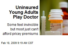 Uninsured Young Adults Play Doctor