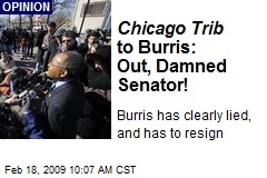 Chicago Trib to Burris: Out, Damned Senator!