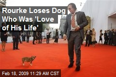 Rourke Loses Dog Who Was 'Love of His Life'