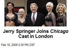 Jerry Springer Joins Chicago Cast in London